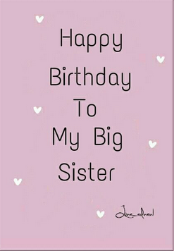Phenomenal Top 200 Happy Birthday Big Sister Quotes And Images Funny Birthday Cards Online Inifofree Goldxyz
