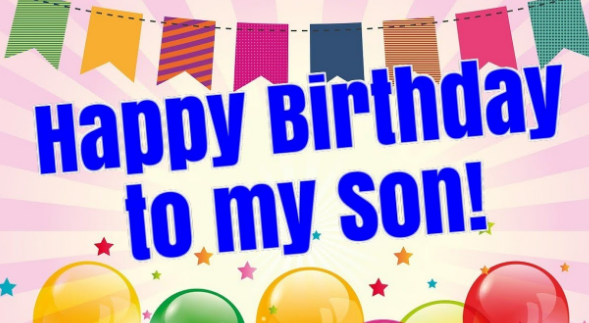 Happy Birthday Wishes To My Son 2019